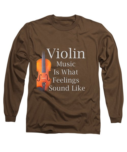 Violin Is What Feelings Sound Like 5589.02 Long Sleeve T-Shirt by M K  Miller
