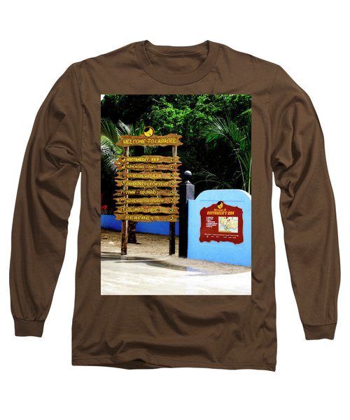 Welcome To Labadee Long Sleeve T-Shirt by Shelley Neff
