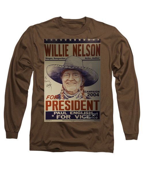 Willie For President Long Sleeve T-Shirt by Bob Hislop