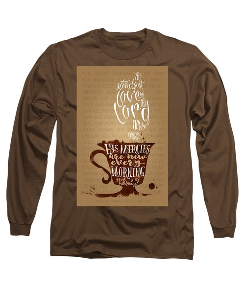 Every Morning Long Sleeve T-Shirt