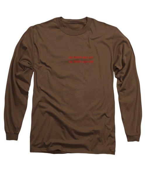 My Heart Says Yes My Brain Says Wtf T Shirt Long Sleeve T-Shirt
