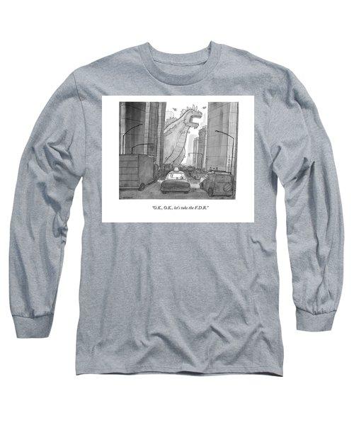 O.k., O.k., Let's Take The F.d.r Long Sleeve T-Shirt