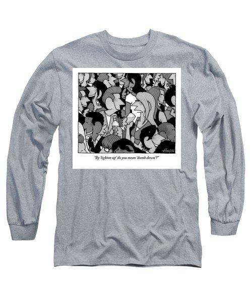 Dumb Down Long Sleeve T-Shirt