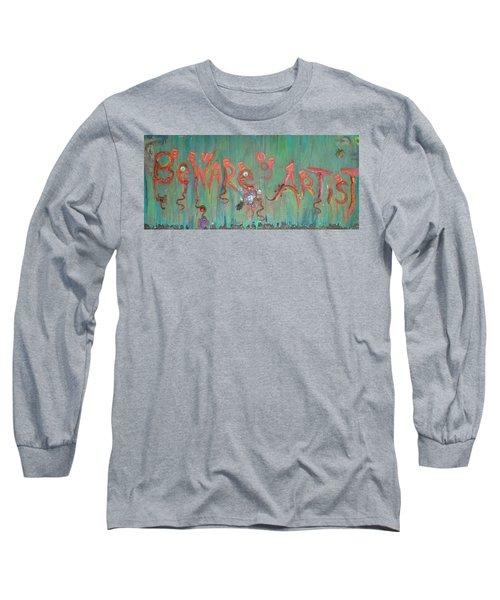 Beware Of Artist Long Sleeve T-Shirt
