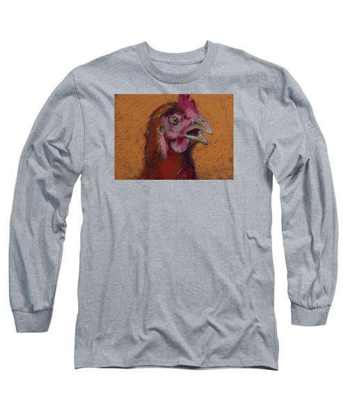 Cluck Long Sleeve T-Shirt by Pattie Wall