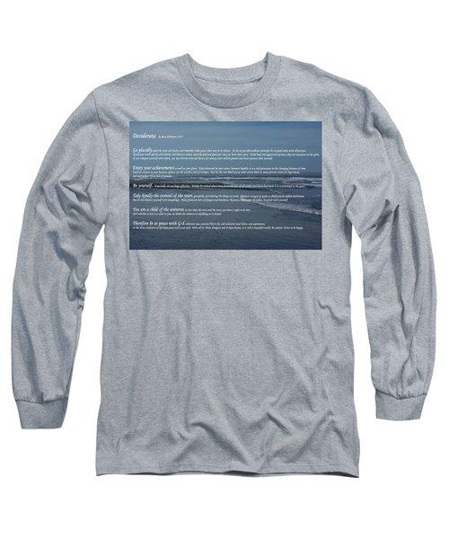 Desiderata  Long Sleeve T-Shirt by Tikvah\'s Hope