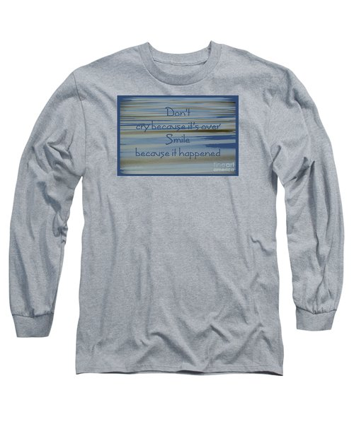 Don't Cry.....1 Long Sleeve T-Shirt by Wendy Wilton