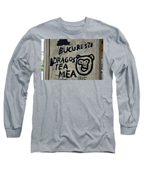 Long Sleeve T-Shirt featuring the photograph Graffiti On Street From Bucharest Romania by Imran Ahmed