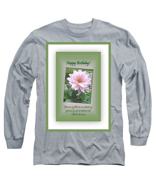 Growing Old Is Optional Long Sleeve T-Shirt