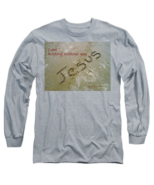 Long Sleeve T-Shirt featuring the photograph I Am Nothing Without You by Robin Coaker