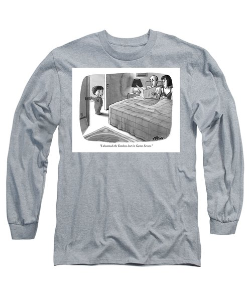 I Dreamed The Yankees Lost In Game Seven Long Sleeve T-Shirt
