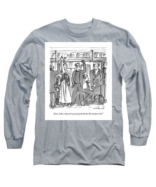 Jesus, Isabel, Why Can't You Just Grab The Bar Long Sleeve T-Shirt