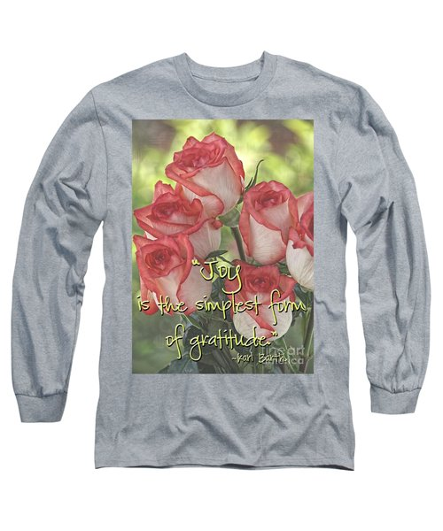 Joyful Gratitude Long Sleeve T-Shirt by Peggy Hughes