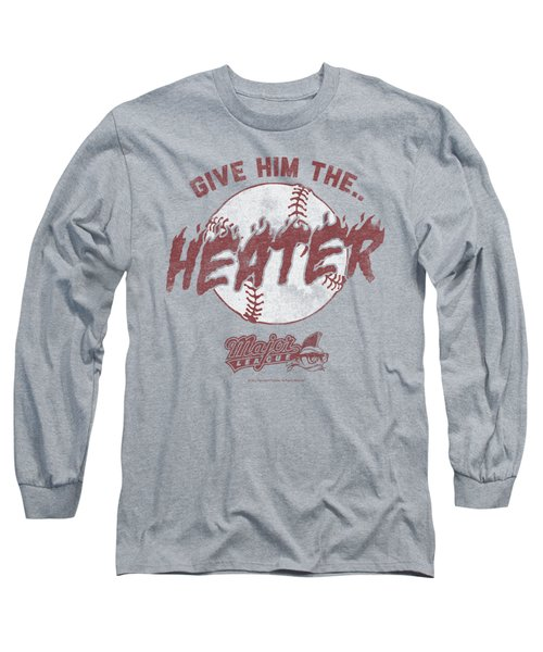 Major League - The Heater Long Sleeve T-Shirt