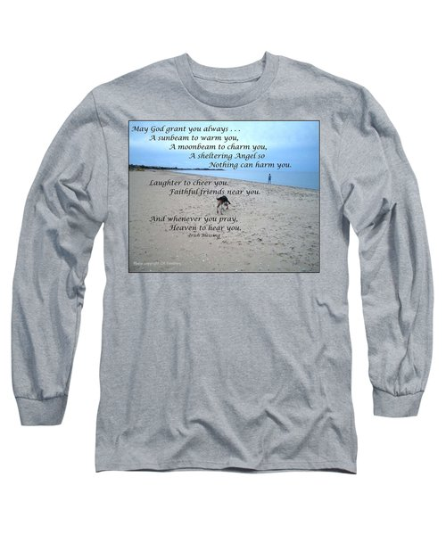 May God Grant You Always Long Sleeve T-Shirt