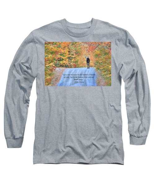 Moments That Take Our Breath Away Long Sleeve T-Shirt