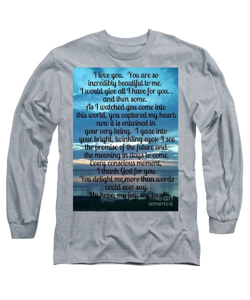 My Hope My Joy My Love Long Sleeve T-Shirt