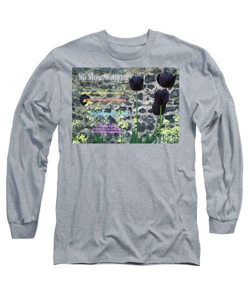 No More Worrying Long Sleeve T-Shirt