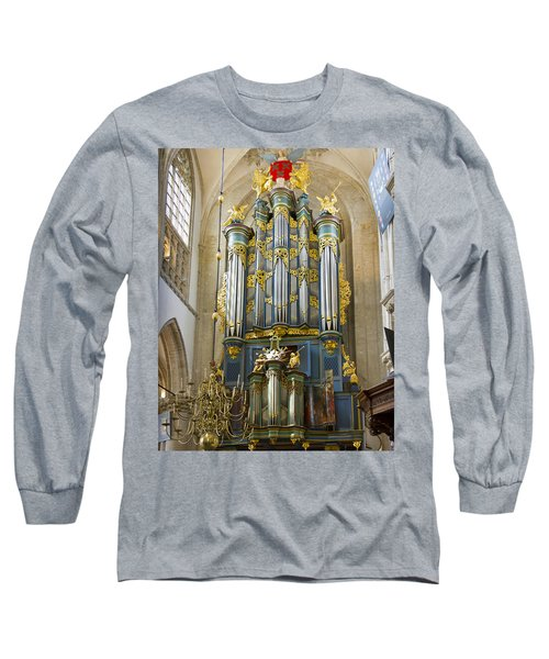 Pipe Organ In Breda Grote Kerk Long Sleeve T-Shirt