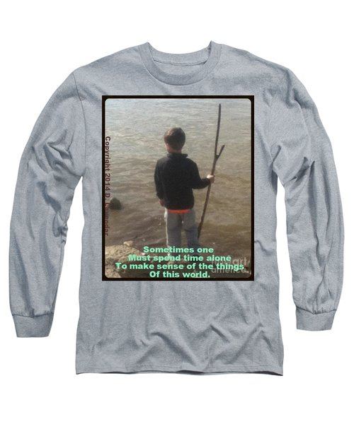Sometimes One Must Spend Time Alone Long Sleeve T-Shirt