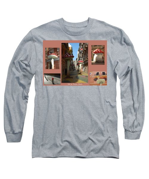 Long Sleeve T-Shirt featuring the photograph Street Of Giant Mushrooms by Linda Prewer