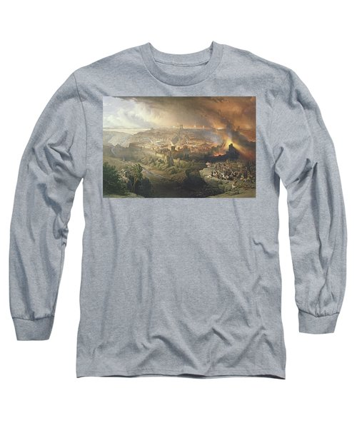 The Destruction Of Jerusalem In 70 Ad Long Sleeve T-Shirt