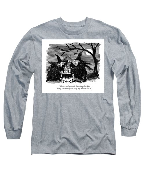 What I Really Hate Is Knowing That I'm Doing This Long Sleeve T-Shirt