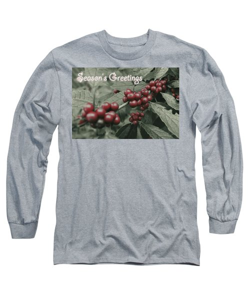 Winterberry Greetings Long Sleeve T-Shirt by Photographic Arts And Design Studio