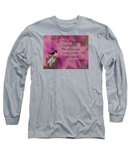 When Life Had Wings Long Sleeve T-Shirt by Patricia Griffin Brett