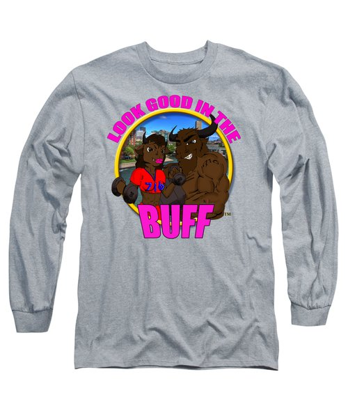 010 Look Good In The Buff Long Sleeve T-Shirt by Michael Frank Jr
