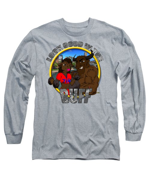 03 Look Good In The Buff Long Sleeve T-Shirt by Michael Frank Jr