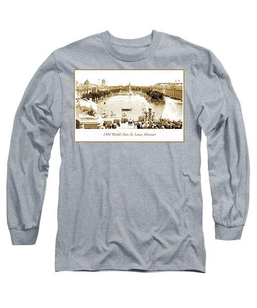 1904 World's Fair, Grand Basin View From Festival Hall Long Sleeve T-Shirt