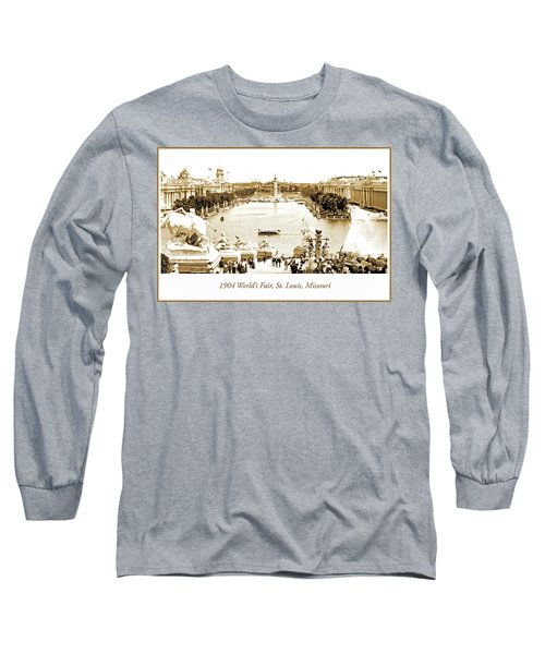 1904 World's Fair, Grand Basin View From Festival Hall Long Sleeve T-Shirt