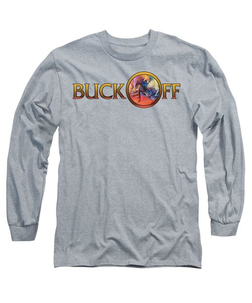 Buck Off Long Sleeve T-Shirt