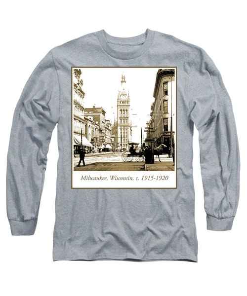 Downtown Milwaukee, C. 1915-1920, Vintage Photograph Long Sleeve T-Shirt