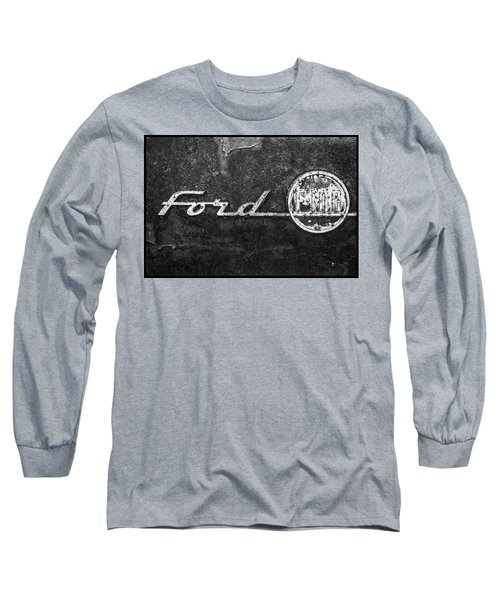 Ford F-100 Emblem On A Rusted Hood Long Sleeve T-Shirt