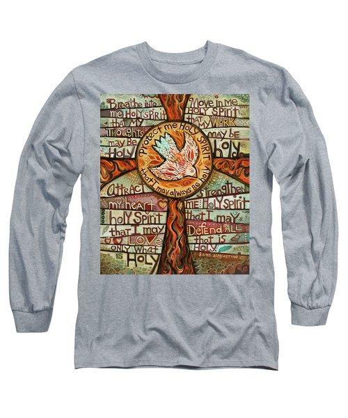 Holy Spirit Prayer By St. Augustine Long Sleeve T-Shirt