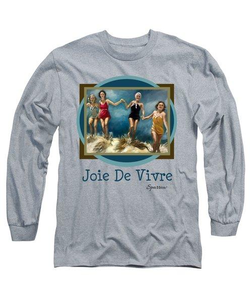 Joie De Vivre Long Sleeve T-Shirt