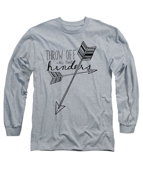 Throw Off All That Hinders Long Sleeve T-Shirt