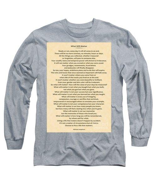 161- What Will Matter Long Sleeve T-Shirt
