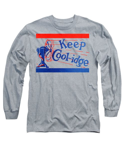 1924  Keep Coolidge Poster Long Sleeve T-Shirt by Historic Image