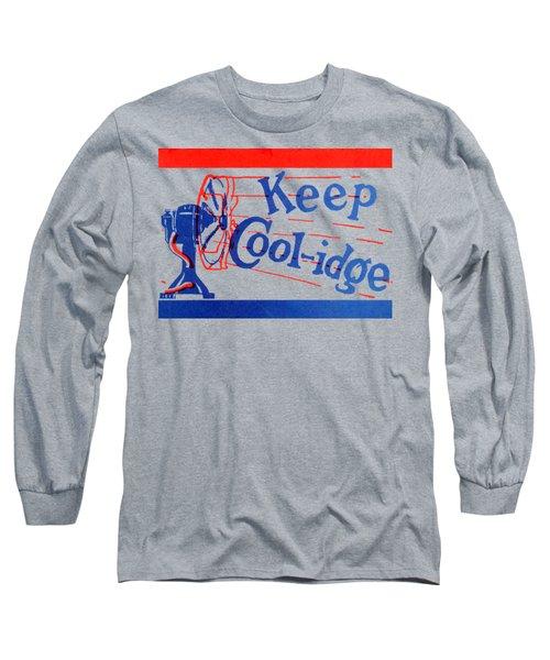 1924  Keep Coolidge Poster Long Sleeve T-Shirt