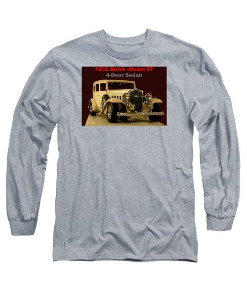 Long Sleeve T-Shirt featuring the photograph 1932 Buick 4door Sedan by B Wayne Mullins
