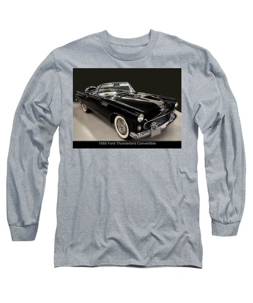 1955 Ford Thunderbird Convertible Long Sleeve T-Shirt