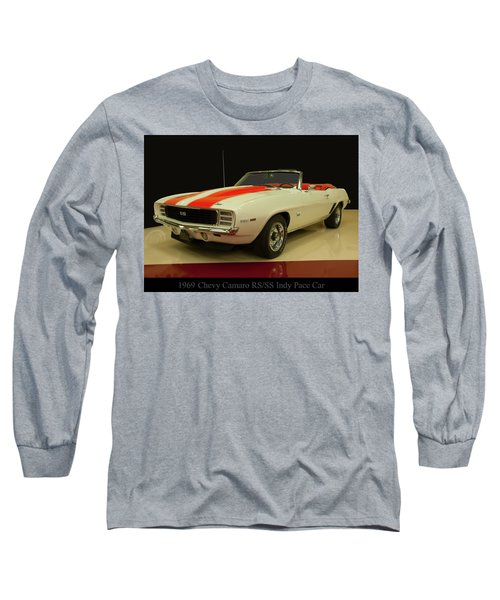 1969 Chevy Camaro Rs/ss Indy Pace Car Long Sleeve T-Shirt