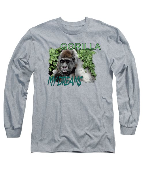 Gorilla My Dreams Long Sleeve T-Shirt by Joseph Juvenal