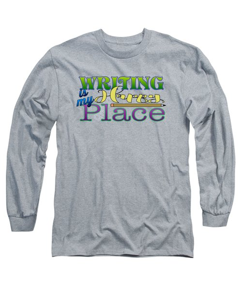 Writing Is My Happy Place Long Sleeve T-Shirt