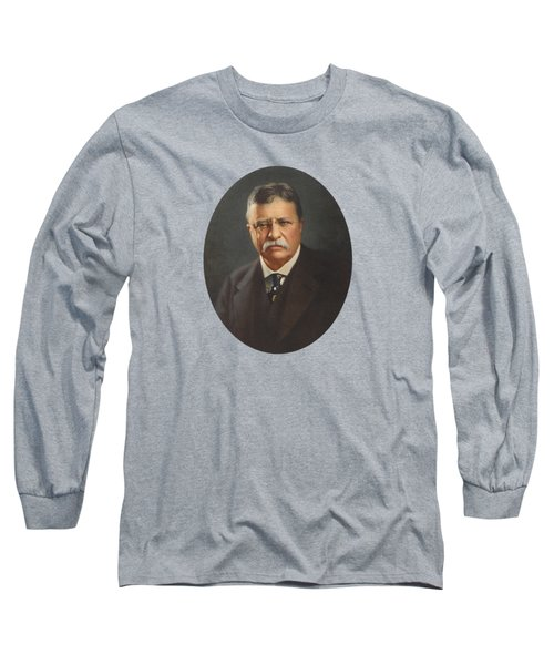 President Theodore Roosevelt  Long Sleeve T-Shirt by War Is Hell Store