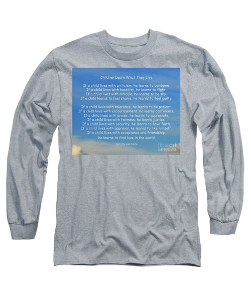 33- Children Learn What They Live Long Sleeve T-Shirt