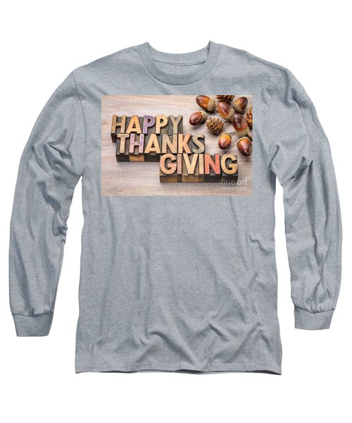 Happy Thanksgiving In Wood Type Long Sleeve T-Shirt